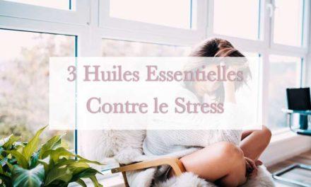 Submergé ? 3 Huiles essentielles pour soulager le stress